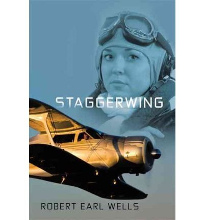 Download [ [ [ Staggerwing [ STAGGERWING ] By Wells, Robert Earl ( Author )Jul-12-2010 Paperback pdf epub