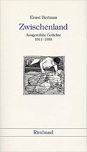 Zwischenland Ausgewählte Gedichte 1911 1955 Amazonde