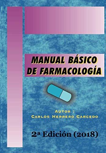 R.e.a.d MANUAL BÁSICO DE FARMACOLOGÍA: 2ª Edición Actualizada 2018 (Spanish Edition) R.A.R