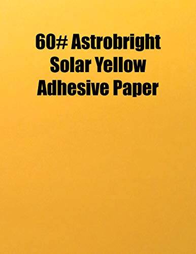 Spinnaker Coating Astrobright Solar Yellow 60# Adhesive Paper, Strip-Tac Plus, Permanent, 8.5 x 11, 100 Sheets/Box ()
