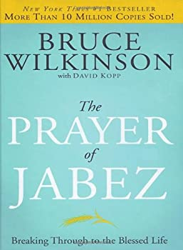 The Prayer of Jabez:  Breaking Through to the Blessed Life 1576739848 Book Cover