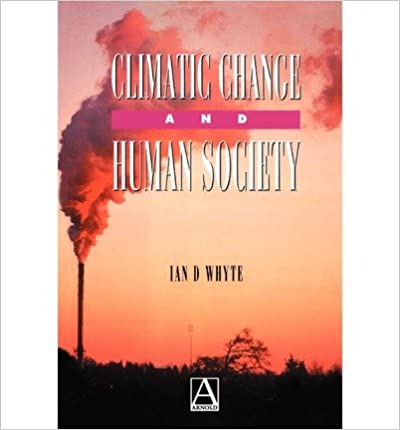 Book [ Climatic Change (Hodder Arnold Publication) By Whyte, Ian ( Author ) 1995 ]