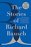 img - for The Stories of Richard Bausch book / textbook / text book