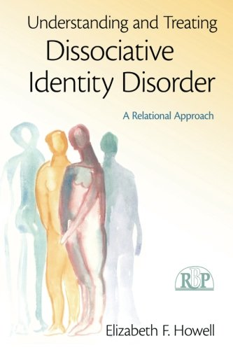 Understanding and Treating Dissociative Identity Disorder (Relational Perspectives Book Series)
