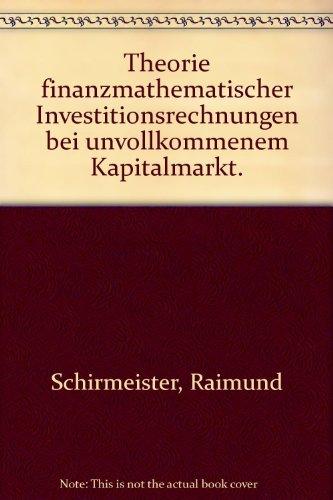 Theorie finanzmathematischer Investitionsrechnungen bei unvollkommenem Kapitalmarkt (Hochschulschriften zur Betriebswirtschaftslehre) (German Edition)