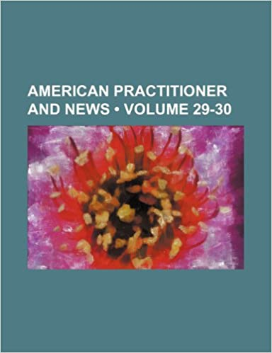 American Practitioner and News (Volume 29-30)