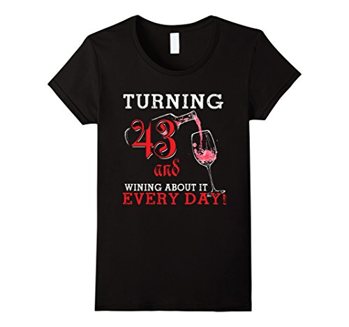 Womens Funny 43 Year Old & Wining About It 43rd Birthday Gift Shirt Medium Black