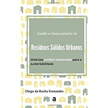 Gestão e Gerenciamento de Resíduos Sólidos Urbanos: diretrizes jurídico-ambientais para a sustentabilidade