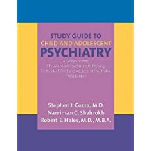 Study Guide to Child And Adolescent Psychiatry: A Companion to the American Psychiatric Publishing Textbook of Child And Adolescent Psychiatry by Robert E. Hales, Narriman C. Shahrokh Stephen J. Cozza (2006-04-11)