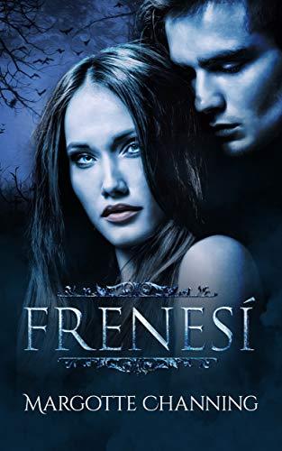 FRENESI Una Historia Romantica de Vampiros en la epoca Victoriana (Los Vampiros de Chann