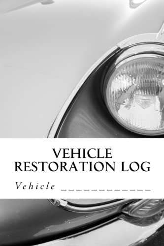 Vehicle Restoration Log: Vehicle Cover 9 (S M Car Journals)