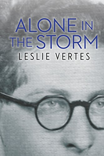 Alone in the Storm (The Azrieli Holocaust Survivor Memoirs) Leslie Vertes
