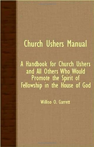 church ushers manual a handbook for church ushers and all others rh amazon com church ushers manual pdf church usher manual training guide