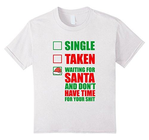 Kids Single Taken Waiting For Santa Shirts, Christmas T-shirts 12 White (Silly Snowman Christmas Costume)