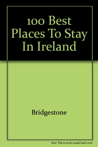 100 Best Places to Stay in Ireland (100 Best Places To Stay In Ireland)