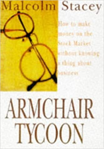 armchair tycoon how to make money on the stock market without knowing a thing about business