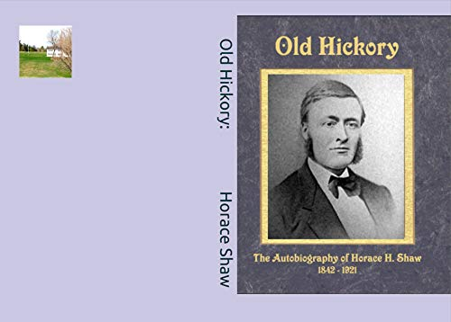 Old Hickory:: An Autobiography of a Shoe Manufacturer who Created Womens Fashion Shoes