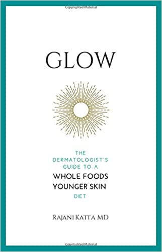 Glow: The Dermatologist's Guide To A Whole Foods Younger Skin Diet by Amazon