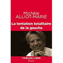 La tentation totalitaire de la gauche (Tribune libre) (French Edition)