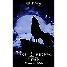 Non è ancora finita (Squadra Alpha Vol. 2) (Italian Edition)