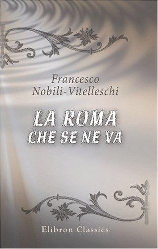 Read Online La Roma che se ne va (Italian Edition) ebook