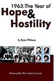 1963: The Year of Hope & Hostility