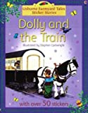 Dolly and the Train Sticker Book, Heather Amery, 0794510647