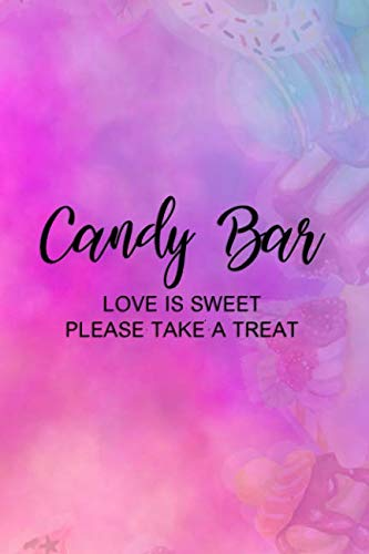 Candy Bar Love Is Sweet Please Take A Treat: Blank Lined Notebook Journal Diary Composition Notepad 120 Pages 6x9 Paperback ( Candy ) Water -
