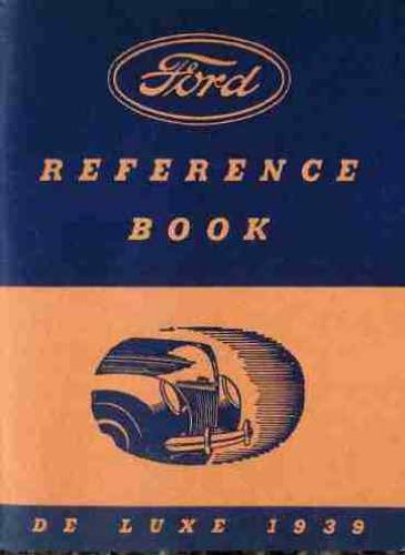 1939 FORD DELUXE CAR OWNERS INSTRUCTION & OPERATING MANUAL - GUIDE Covers; ALL DE LUXE FORD MODELS (Luxe Model)
