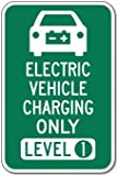 Electric Vehicle Charging Only Level 1 Sign - 12x18