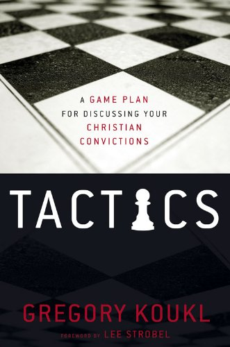 - Tactics: A Game Plan for Discussing Your Christian Convictions