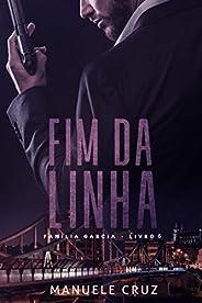 Fim da linha - Família Garcia (Livro 6)