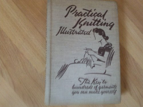 Practical Knitting Illustrated