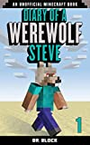 Diary of a Werewolf Steve, Book 1: (an unofficial Minecraft book)