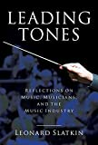 img - for Leading Tones: Reflections on Music, Musicians, and the Music Industry book / textbook / text book