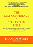 The Self Confidence & Self Esteem Bible: The one-stop resource for stressed wives & mothers on understanding, building & keeping your self-confidence & self-esteem