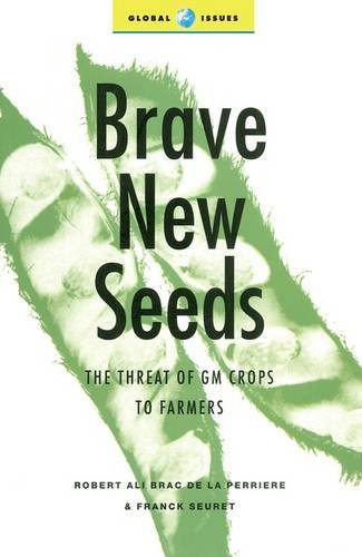 Brave New Seeds: The Threat of GM Crops to Farmers (Global Issues Series) pdf epub