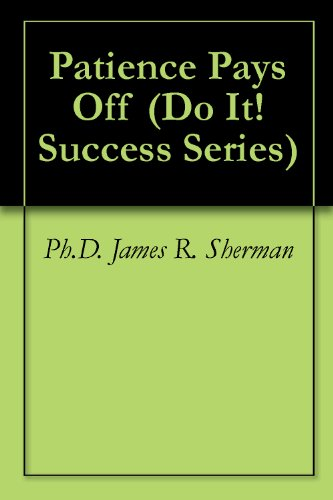 Patience Pays Off (Do It! Success Series  Book 2)