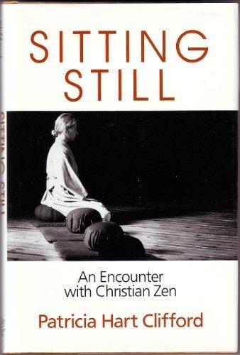 Sitting Still: An Encounter with Christian Zen Contemplation Moose