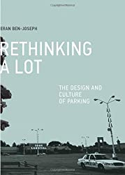 ReThinking a Lot: The Design and Culture of Parking (MIT Press)