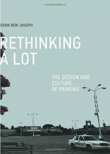 Read Online ReThinking a Lot: The Design and Culture of Parking (MIT Press) pdf epub