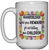 Grandchildren are your REWARD for not KILLING your CHILDREN - Funny Grandparent Gift