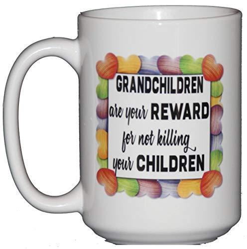 Grandchildren are your REWARD for not KILLING your CHILDREN - Funny Grandparent Gift Coffee Mug Humor