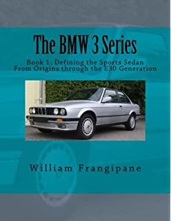The BMW 3 Series Book 1: Defining the Sports Sedan: From Origins through the