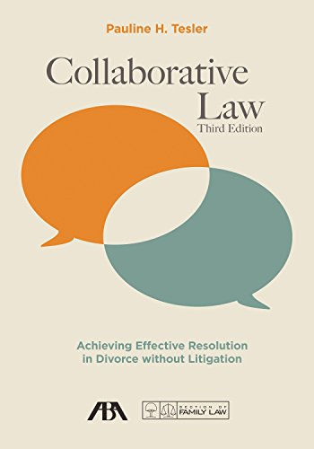 Collaborative Law: Achieving Effective Resolution in Divorce without Litigation by American Bar Association