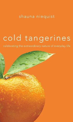 Cold Tangerines: Celebrating the Extraordinary Nature of Everyday Life cover