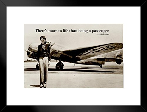 s More to Life Than Being A Passenger Amelia Earhart Quote Matted Framed Wall Art Print 20x26 inch ()