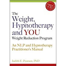 Weight, Hypnotherapy and YOU Weight Reduction Program  An NLP and Hypnotherapy Practitioner's Manual Book/CD