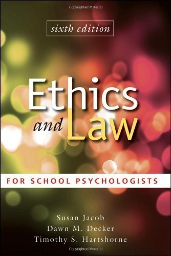 Ethics and Law for School Psychologists 6th (sixth) Edition by Jacob, Susan, Decker, Dawn M., Hartshorne, Timothy S. [2010]