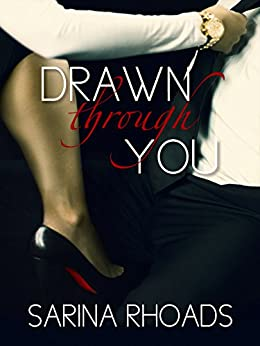 Drawn Through You by [Rhoads, Sarina]